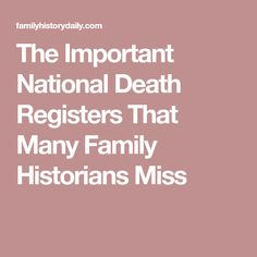 The Important National Death Registers That Many Family Historians Miss