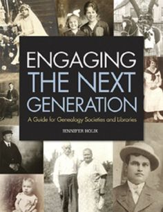 Engaging the Next Generation: A Guide for Genealogy Societies and Libraries by Jennifer Holik, http://www.amazon.com/dp/B007YJ34H6/ref=cm_sw_r_pi_dp_YKWKrb0890R9M