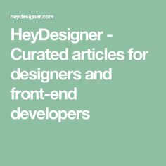 HeyDesigner - Curated articles for designers and front-end developers