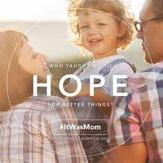Who taught me to hope for better things? #ItWasMom