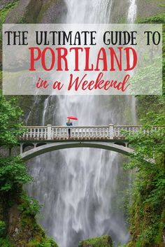 The Ultimate Guide to Portland in a Weekend