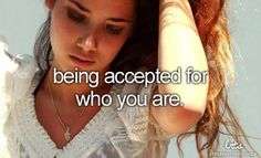 Being accepted for who you are