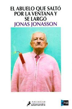 El abuelo que saltó por la ventana y se largó | epubgratis.me | ePub: eBooks con estilo | Libros gratis en español | iPad. iPhone. iPod. Papyre. Sony Reader. Kindle. Nook.