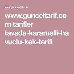 www.gunceltarif.com tarifler tavada-karamelli-havuclu-kek-tarifi