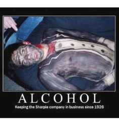 Alcohol sharpie, OMG! Never getting drunk! haha