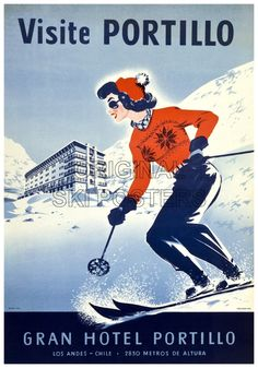 Visit Gran Portillo Hotel Chile Vintage Ski Resort Ad Poster skiing art Giclee Art Print WIth Stretched Canvas Option    **Please note: additional
