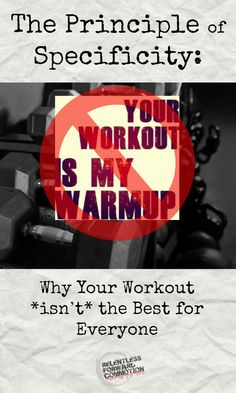 The principle of specificity: why your workout *isn't* the best for everyone.   #Fitfluential #fitness #weightloss #fitfam