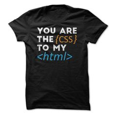 The Css to my Html - I love when you put radius on my bs ;) (Programmer Tshirts)