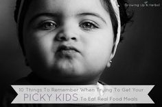 10 tips for picky kids to eat real food