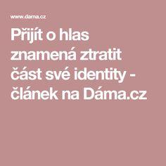 Přijít o hlas znamená ztratit část své identity - článek na Dáma.cz