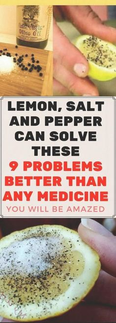Salt, Pepper and Lemon Can Solve These 9 Problems Better Than Any Medicine! These are not only the ingredients of your salad dressing. You can use the mighty combo as a home remedy. Moreover, many people throughout the world have … Read Health Remedies, Home Remedies, Natural Remedies, Holistic Remedies, Flu Remedies, Natural Treatments, Herbal Remedies, Health And Beauty, Health And Wellness