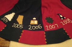 Personalized Christmas Tree Skirt: Embroider each year and use felt to represent a highlight from that year. Wedding, Trip, New House, New Baby etc. Great Family Keepsake!