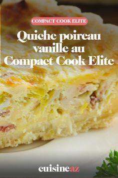 La quiche aux poireau à la vanille au Compact Cook Elite est une entrée chaude originale !  #recette#cuisine#quiche#poireau #vanille #entree #robotculinaire #CompactCookElite