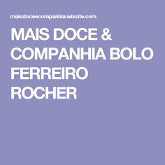 MAIS DOCE & COMPANHIA BOLO FERREIRO ROCHER