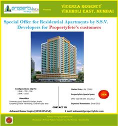 Vicenza Regency a 23 storied pre launch project located at Vikhroli east Mumbai. We feel its best to best investment property for investors with all amenities like swimming pool , GYM, Club house etc. offering 1/2 BHK flats starts from 49 lakhs onwards. for more details log on to www.propertyfete.com of call us at 8898205658