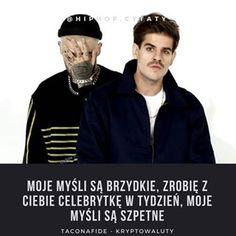 #taconafide #kryptowaluty #taco #tacohemingway #quebo #quwbonafide #quequality #rap #hiphop #rapcytaty #hiphopcytaty #cytaty #polskirap #polskihiphop #tylkorap #cytatyrap #cytatyhiphop #warsaw #warszawa #polishboy #polishgirl Warsaw, Hiphop, Famous People, Rap, Tacos, Lyrics, Live, Quotes, Quotations