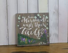Even Mermaid Wash Their Tails by WorldsSweetestSigns on Etsy