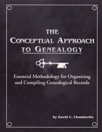 The Conceptual Approach to Genealogy; by David C. Chamberlin