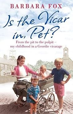 [EBook] Is the Vicar in, Pet?: From the Pit to the Pulpit – My Childhood in a Geordie Vicarage Author Barbara Fox, Got Books, Books To Read, Vicars, What To Read, Book Photography, Free Reading, Love Book, Memoirs, Reading Online