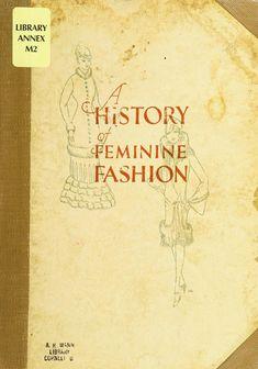 A history of feminine fashion 192? (free online book)