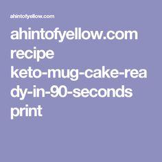 ahintofyellow.com recipe keto-mug-cake-ready-in-90-seconds print