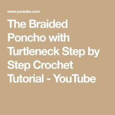 The Braided Poncho with Turtleneck Step by Step Crochet Tutorial Step By Step Crochet, Crochet Hooks, Turtleneck, Braids, Youtube, Etsy, Crochet, Bang Braids, Cornrows