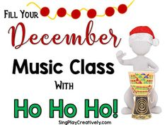 Fill Your December Music Class with Ho, Ho, Ho!