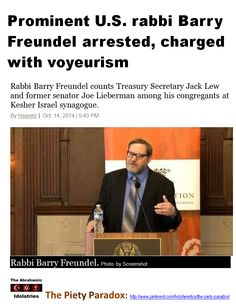 "Sacred Hypocrisy: Prominent U.S. rabbi Barry Freundel arrested, charged  with voyeurism. http://www.pinterest.com/pin/540924605217861882/  ""The less I can understand their faith, and the less I feel capable of sharing their happiness - hypocrisy irritates me — and it is as widespread as true faith is rare.""- Madame Curie. * * * Thomas Jefferson: ""The clergy...do in fact constitute the real anti-Christ."" - The Founders on Religion - Page 68. http://www.pinterest.com/pin/540924605217909264/"