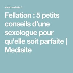 Fellation : 5 petits conseils d'une sexologue pour qu'elle soit parfaite | Medisite Parfait, Health And Beauty, Positivity, Learning, Couples, Sexy, Aquarium, Coaching, Lingerie