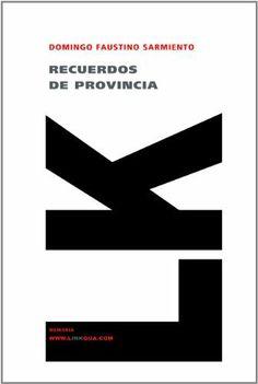 Recuerdos de provincia (Memoria) (Spanish Edition) by Domingo Faustino Sarmiento. $1.34. 202 pages. Publisher: Linkgua digital (August 31, 2010). Author: Domingo Faustino Sarmiento