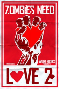 WARM BODIES Zombies Need Love 2 Poster