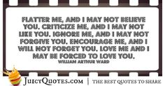 Quotes About Relationships - William Arthur Ward Believe Quotes, Believe In You, Like You, My Love, Relationship Quotes, Relationships, William Arthur, Ignore Me, Perfection Quotes