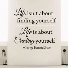 Bernard Shaw Quote. Life isn't about finding yourself.  Life is about creating yourself.  Enjoy RUSHWORLD boards, UNBURNT OFFERINGS RUSHWORLD DAILY MESSAGE, UNPREDICTABLE WOMEN HAUTE COUTURE and MY GOD IT'S FULL OF STARS. Follow RUSHWORLD! We're on the hunt for everything you'll love!
