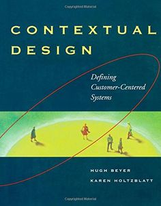 Contextual Design: Defining Customer-Centered Systems (Interactive Technologies) by Hugh Beyer http://www.amazon.com/dp/1558604111/ref=cm_sw_r_pi_dp_OPujvb0HMFKF9