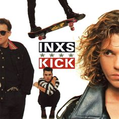 Album - INXS: Kick. Clearly, my favorite of this awesome band!