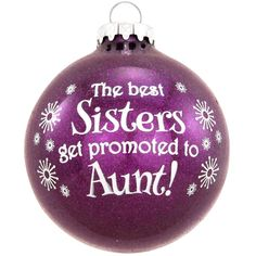Sisters Promoted To Aunt Glass Ornament $11.99