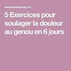 5 Exercices pour soulager la douleur au genou en 6 jours