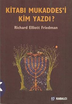 Richard elliott friedman kitabı mukaddes'i kim yazdı