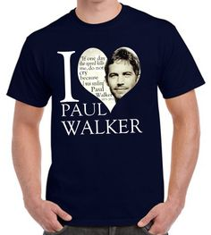 Paul Walker shirt I need this in my life