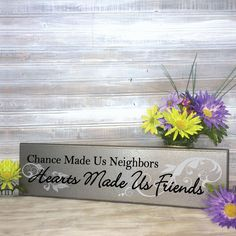Chance made us neighbors - Hearts made us friends wood sign - Gift for neighbor, Friends Saying, Moving Gift, Going away Present, Wood sign by LEVinyl on Etsy