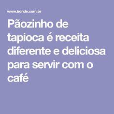 Pãozinho de tapioca é receita diferente e deliciosa para servir com o café