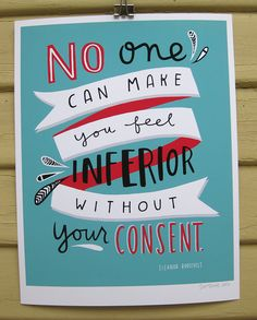 """Motivational Quote / Eleanor Roosevelt """"No One Can Make You Feel Inferior"""" 8x10 Inspirational Print"""