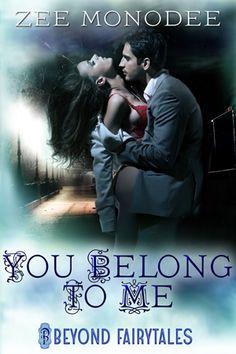Coming Soon! You Belong to Me (Beyond Fairytales) by Zee Monodee