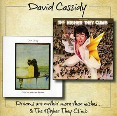 David Cassidy - Dreams Are Nuthin More Than Wishes /Higher They Cl