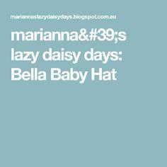 marianna's lazy daisy days: Bella Baby Hat