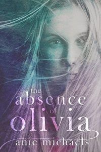 The Absence of Olivia (Love and Loss Book 1) -  Anie Michaels  (recenzie)