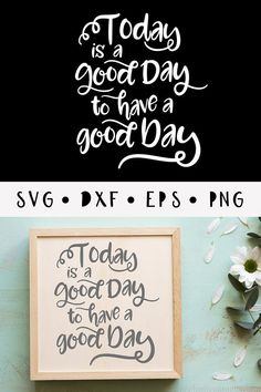 Today is a good day to have a good day svg/ Office Quote svg/ girls svg/ craft room svg/ toodlesdecalstudio/ PNG/ DXF/ EPS/ cut file -tds303