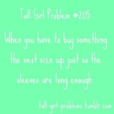 Tall Girl Problems- yup