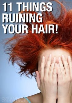 Oh no! Are you doing these things to ruin your hair?