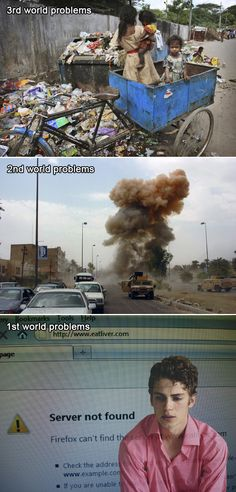 See more 'First World Problems' images on Know Your Meme! 1st World Problems, Know Your Meme, So True, True Fact, First World, Best Funny Pictures, The Funny, True Stories, I Laughed